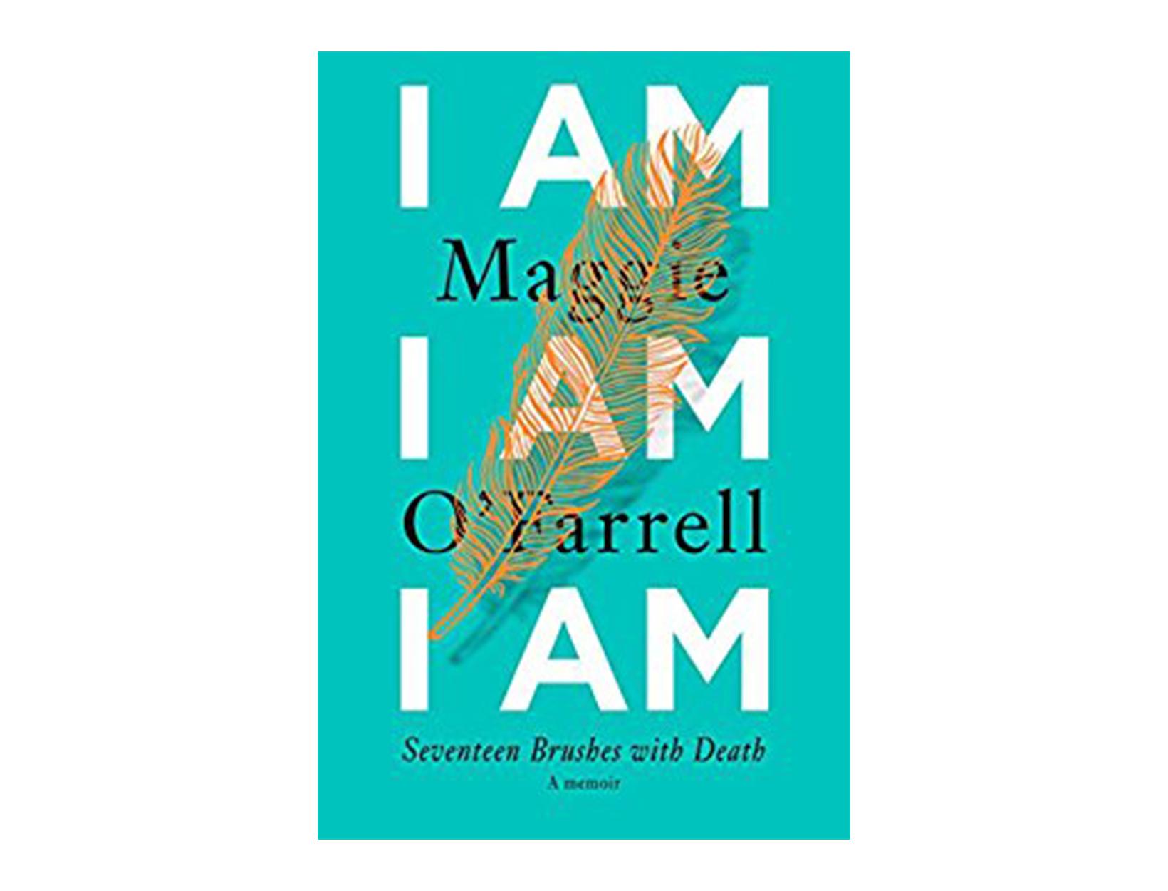 <em>I Am, I Am, I Am</em> by Maggie O'Farrell