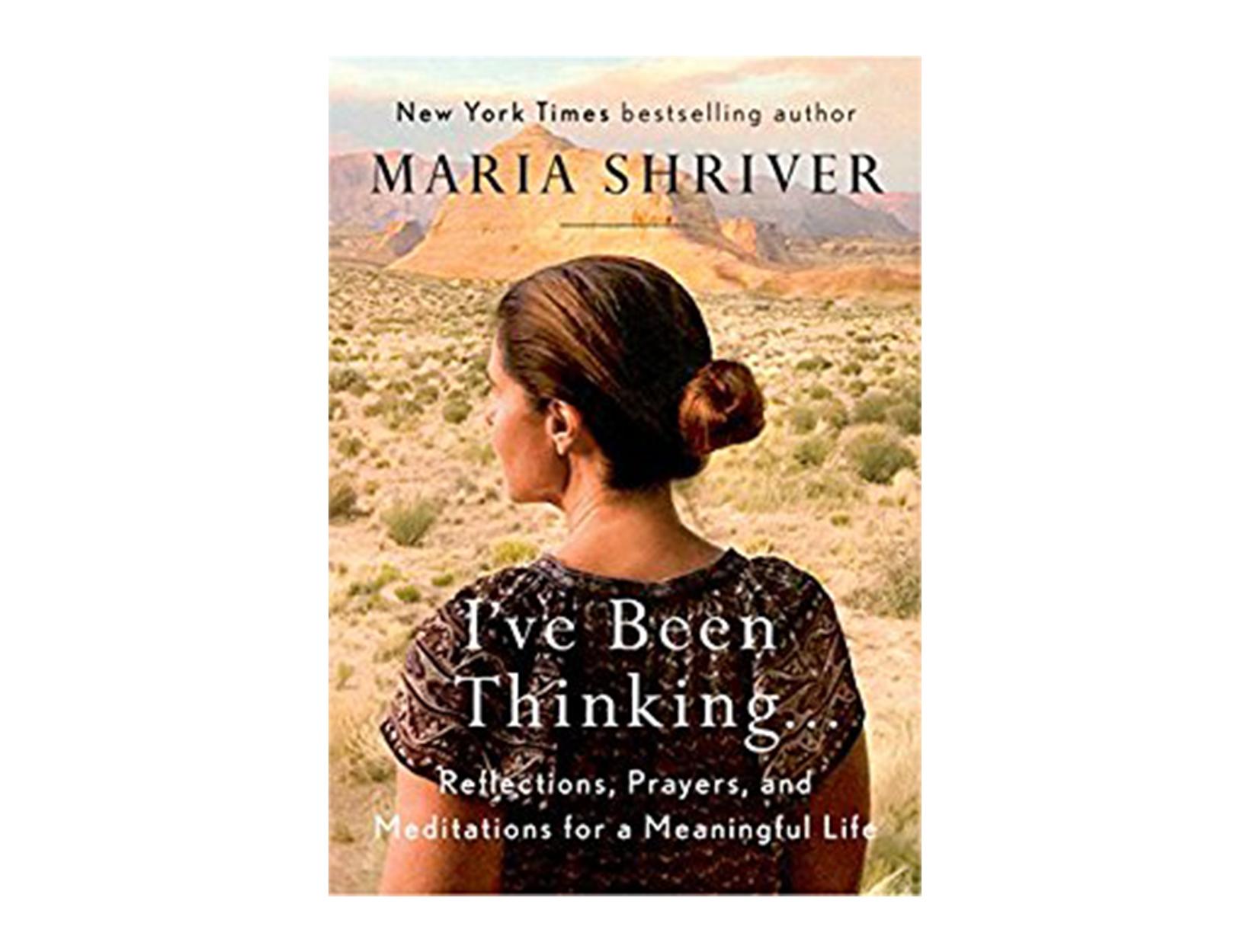 <em>I've Been Thinking</em> by Maria Shriver