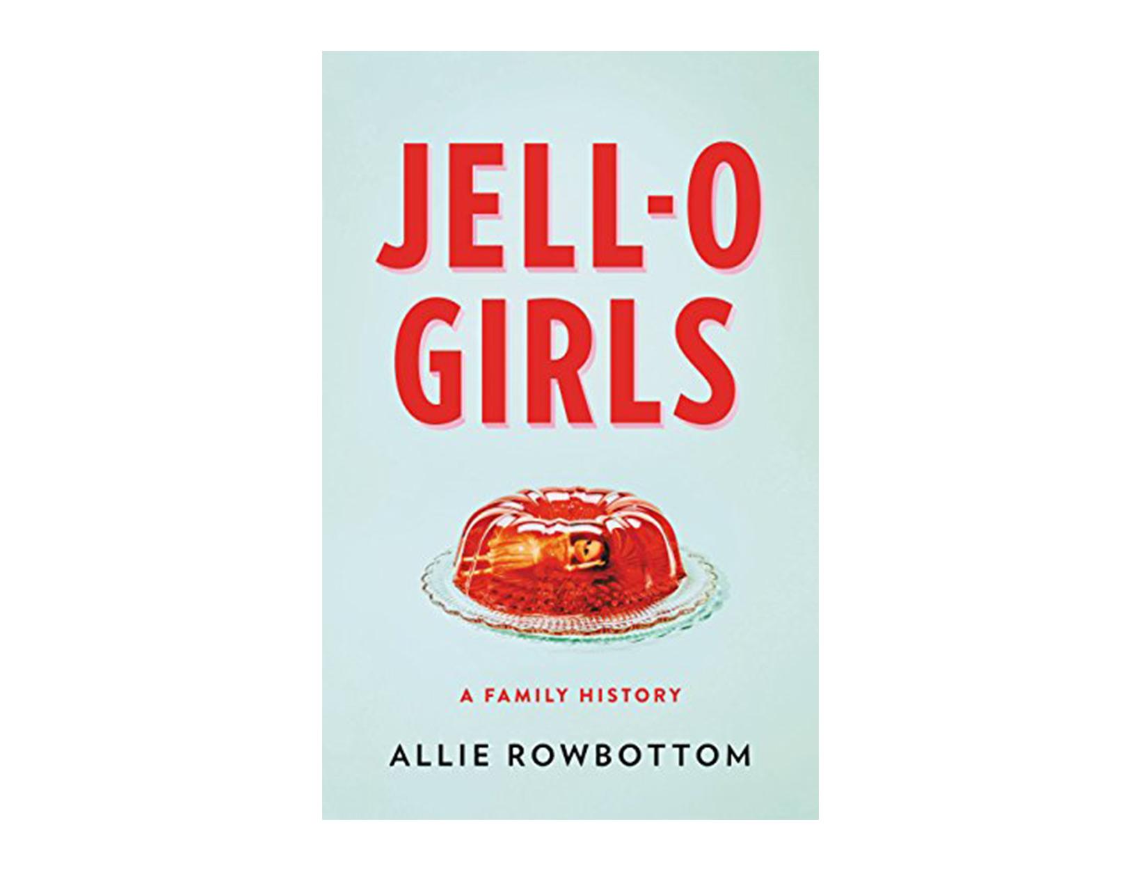 <em>Jell-O Girls</em> by Allie Rowbottom