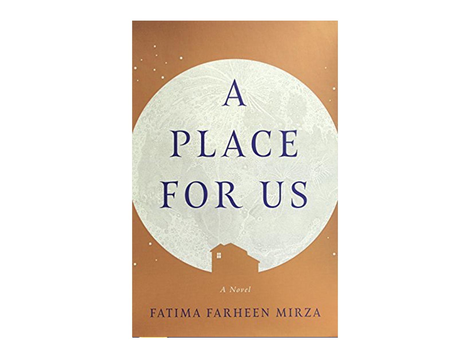 <em>A Place for Us</em> by Fatima Farheen Mirza