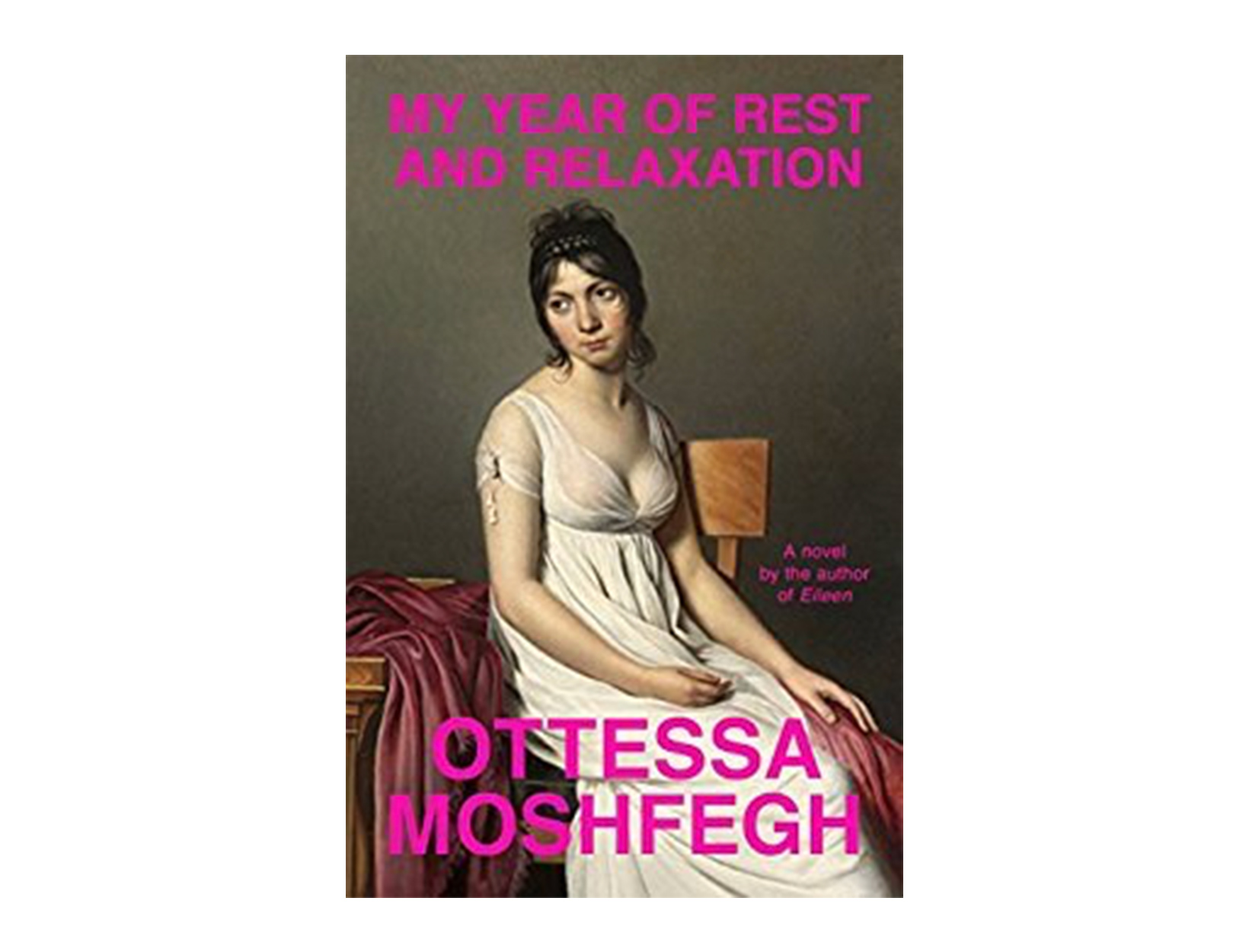 <em>My Year of Rest and Relaxation</em> by Ottessa Moshfegh