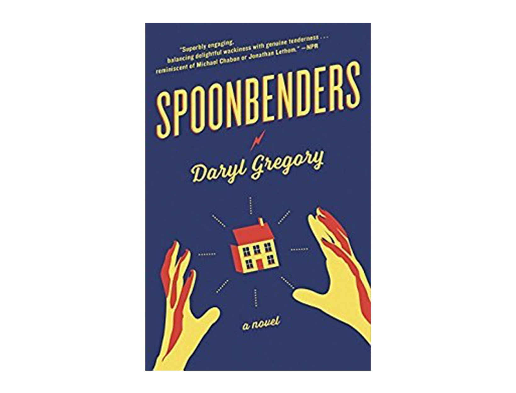 <em>Spoonbenders</em> by Daryl Gregory