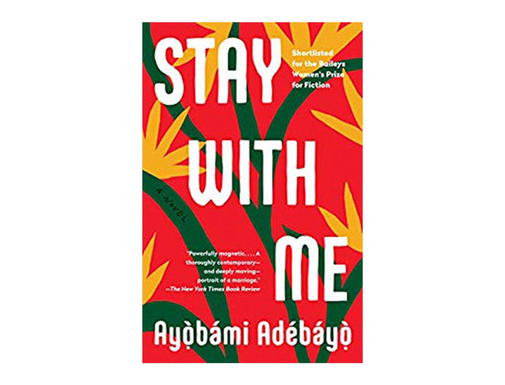 <em>Stay with Me</em> by Ayobami Adebayo