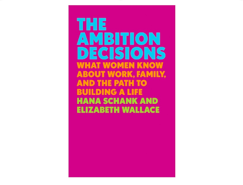 <em>Ambition Decisions</em> by Hana Schank and Elizabeth Wallace