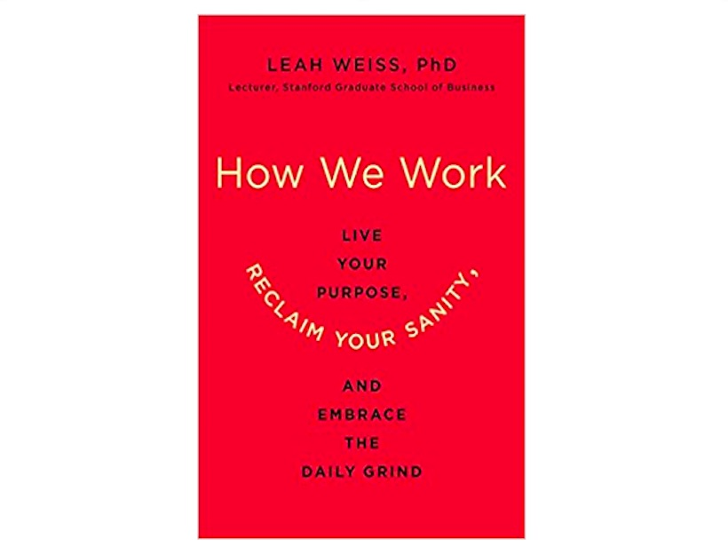 <em>How We Work</em> by Leah Weiss