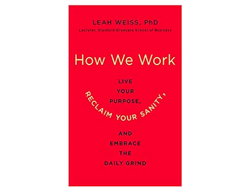 <em>How We Work</em> by Leah Weiss