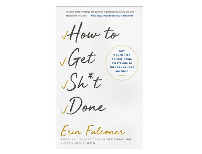 <em>How to Get Sh*t Done</em> by Erin Falconer