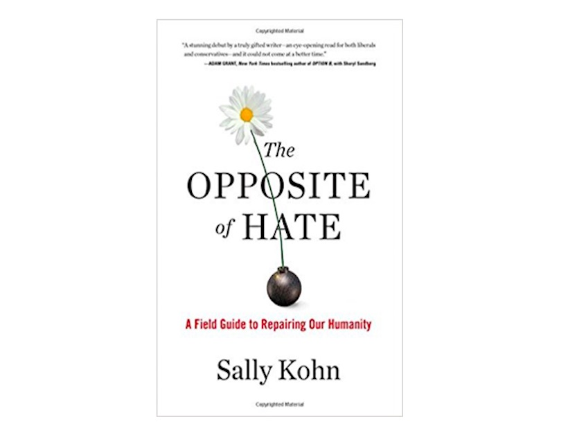 <em>The Opposite of Hate</em> by Sally Kohn