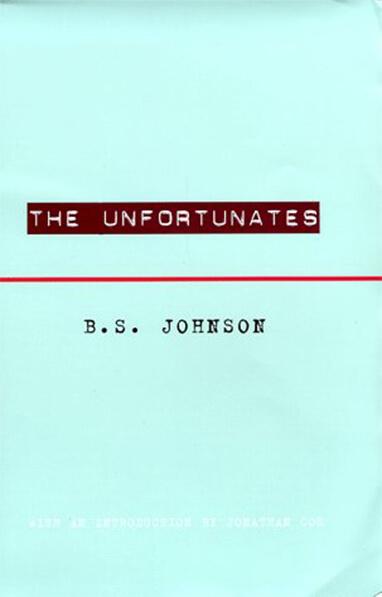 The Unfortunates                  by B.S. Johnson