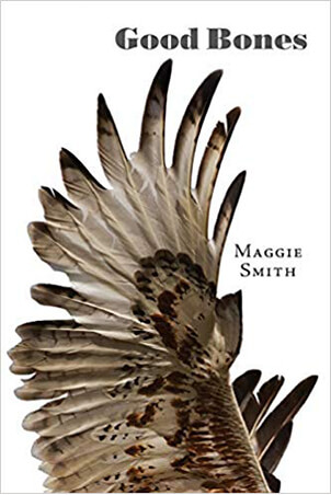 Good Bones                  by Maggie Smith