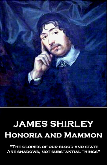 The Glories of Our Blood and State by James Shirley