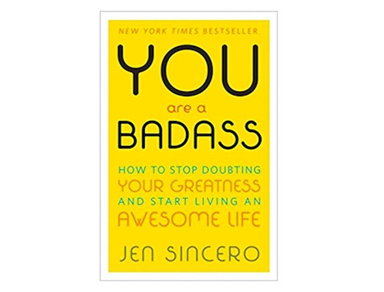 <em>You Are a Badass</em> by Jen Sincero
