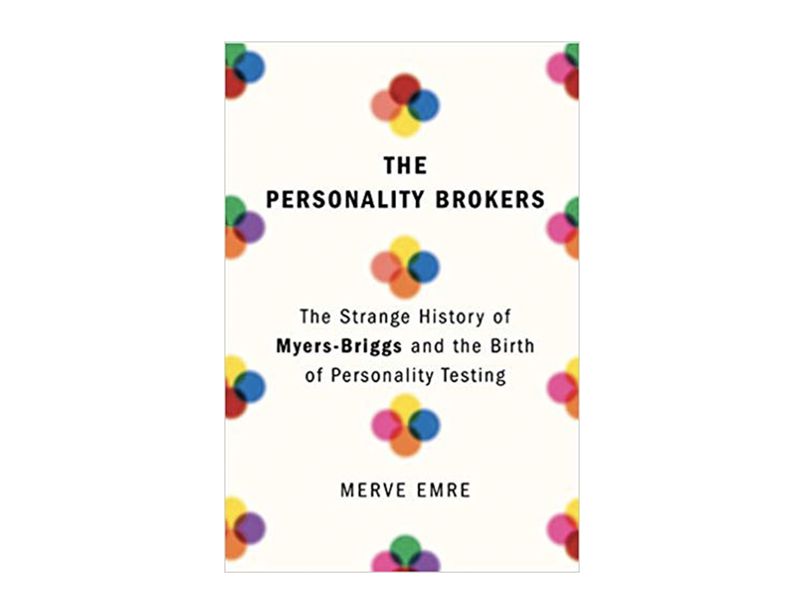 <em>The Personality Brokers</em> by Merve Emre