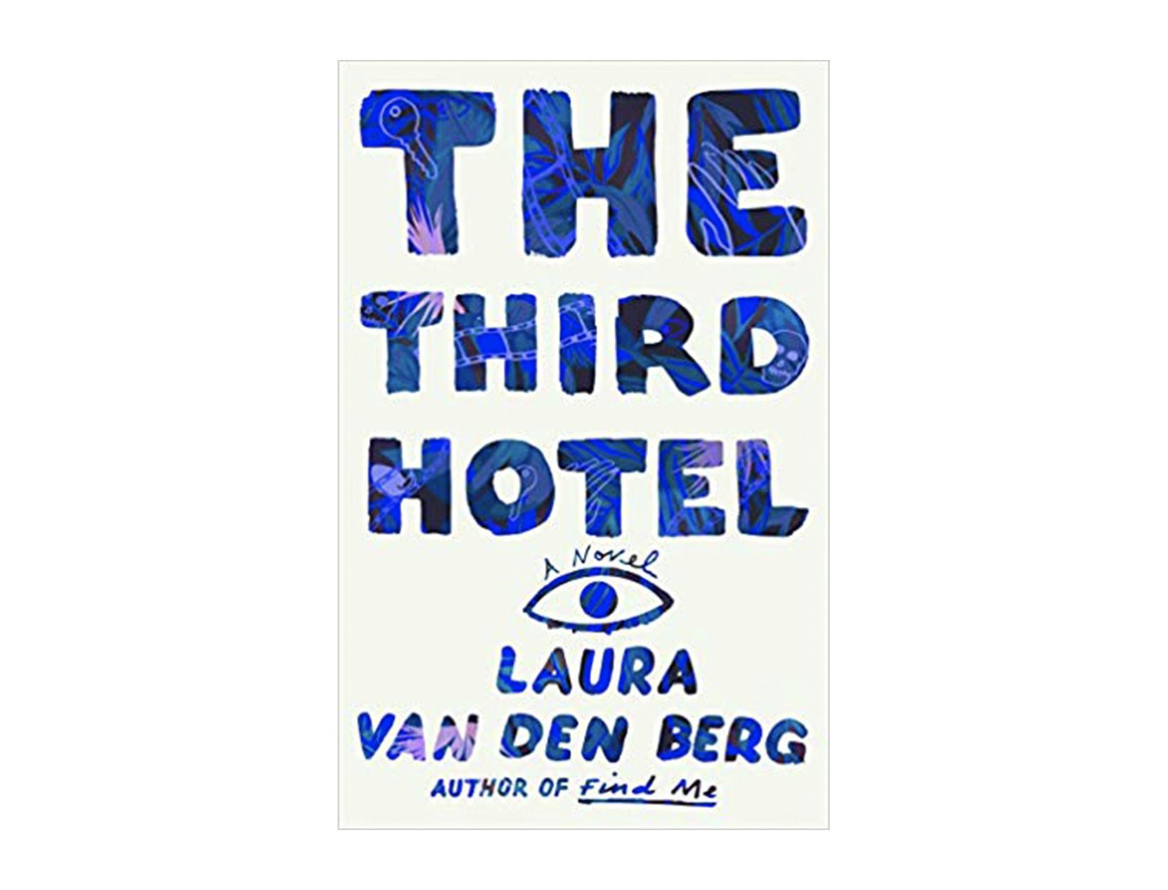 <em>The Third Hotel</em> by Laura van den Berg