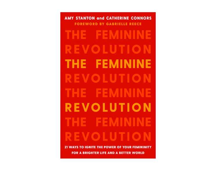 <em>The Feminine Revolution</em> by Amy Stanton and Catherine Connors