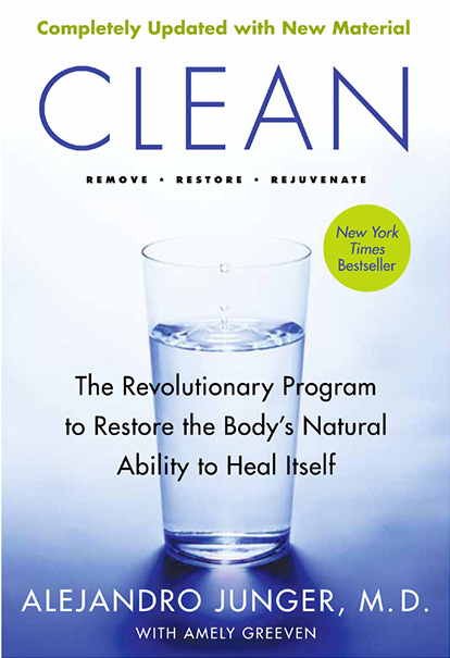 CLEAN: THE REVOLUTIONARY PROGRAM TO RESTORE THE BODY'S NATURAL ABILITY TO HEAL