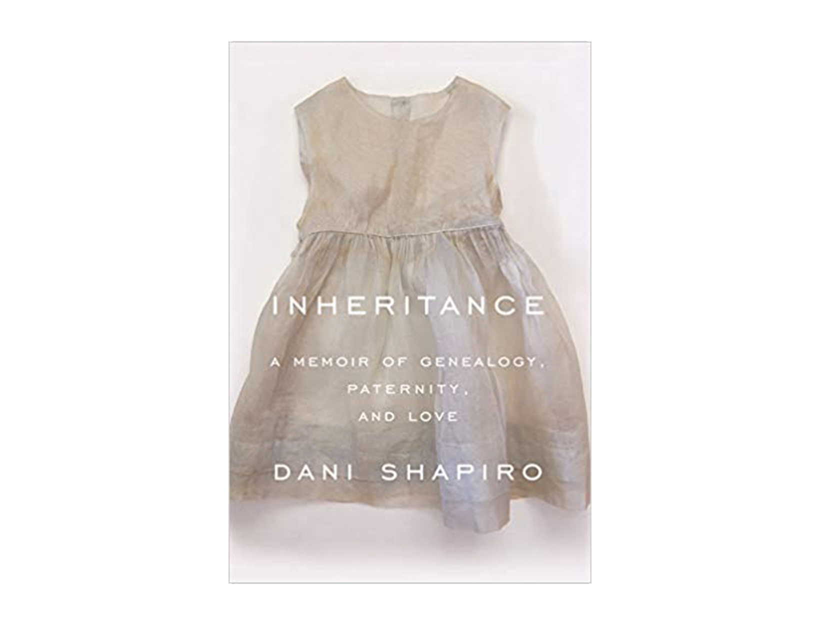<em>Inheritance</em> by Dani Shapiro