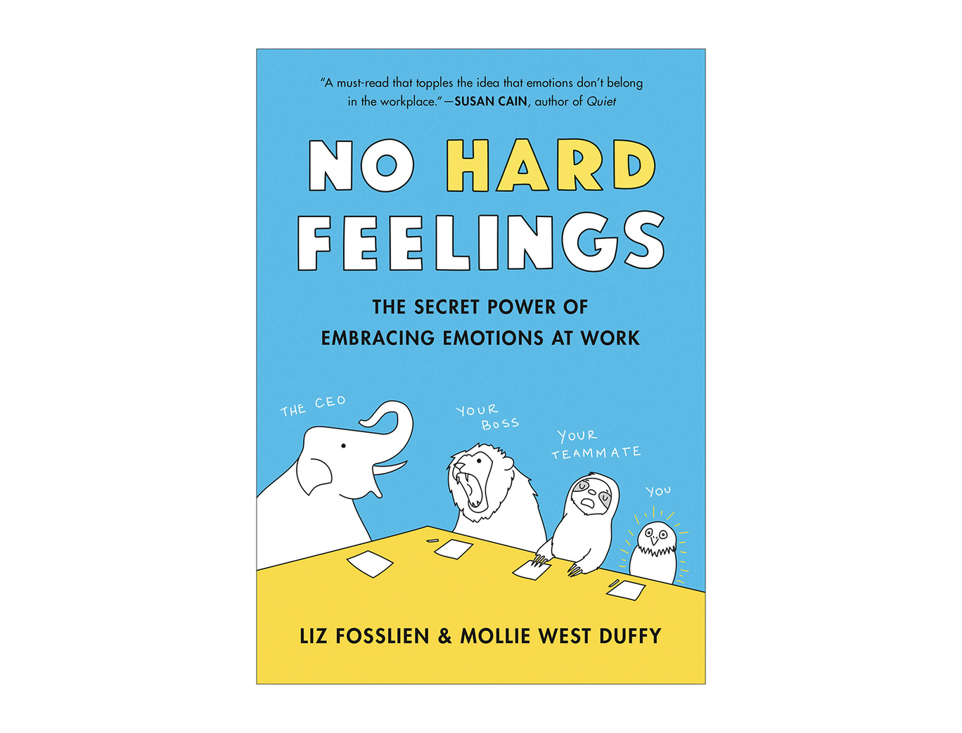 <em>No Hard Feelings</em> by Liz Fosslien and Mollie West Duffy