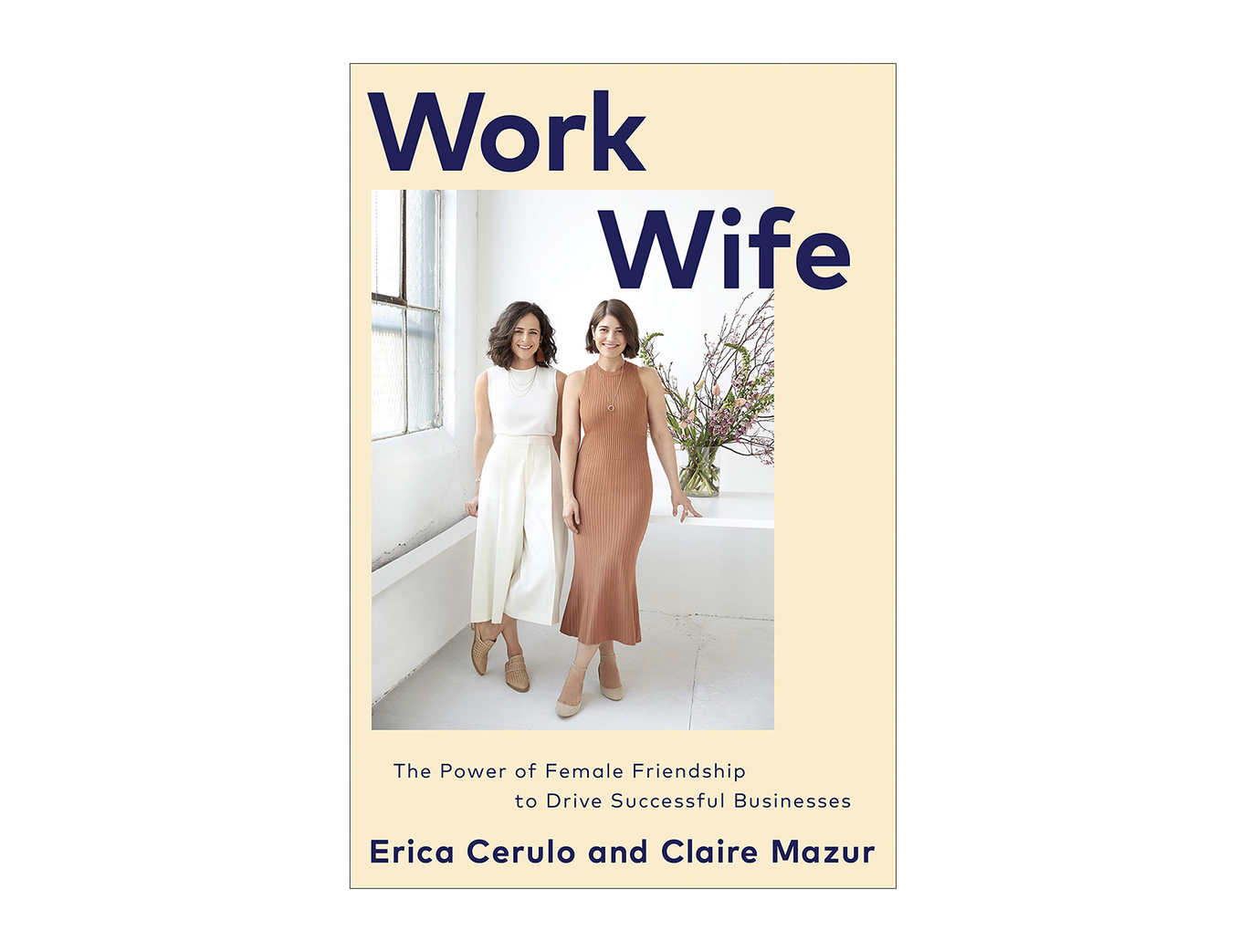 <em>Work Wife</em> by Erica Cerulo and Claire Mazur
