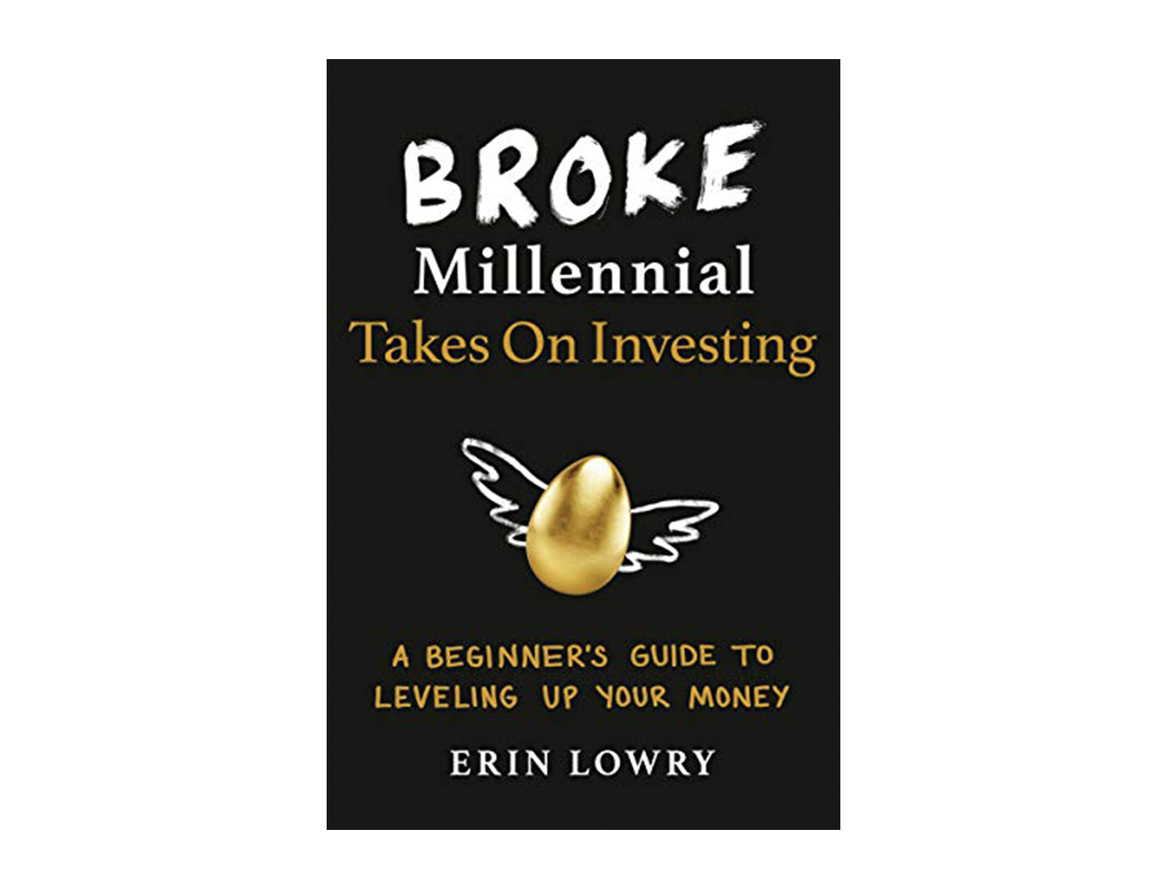 <em>Broke Millennial Takes On Investing</em> by Erin Lowry