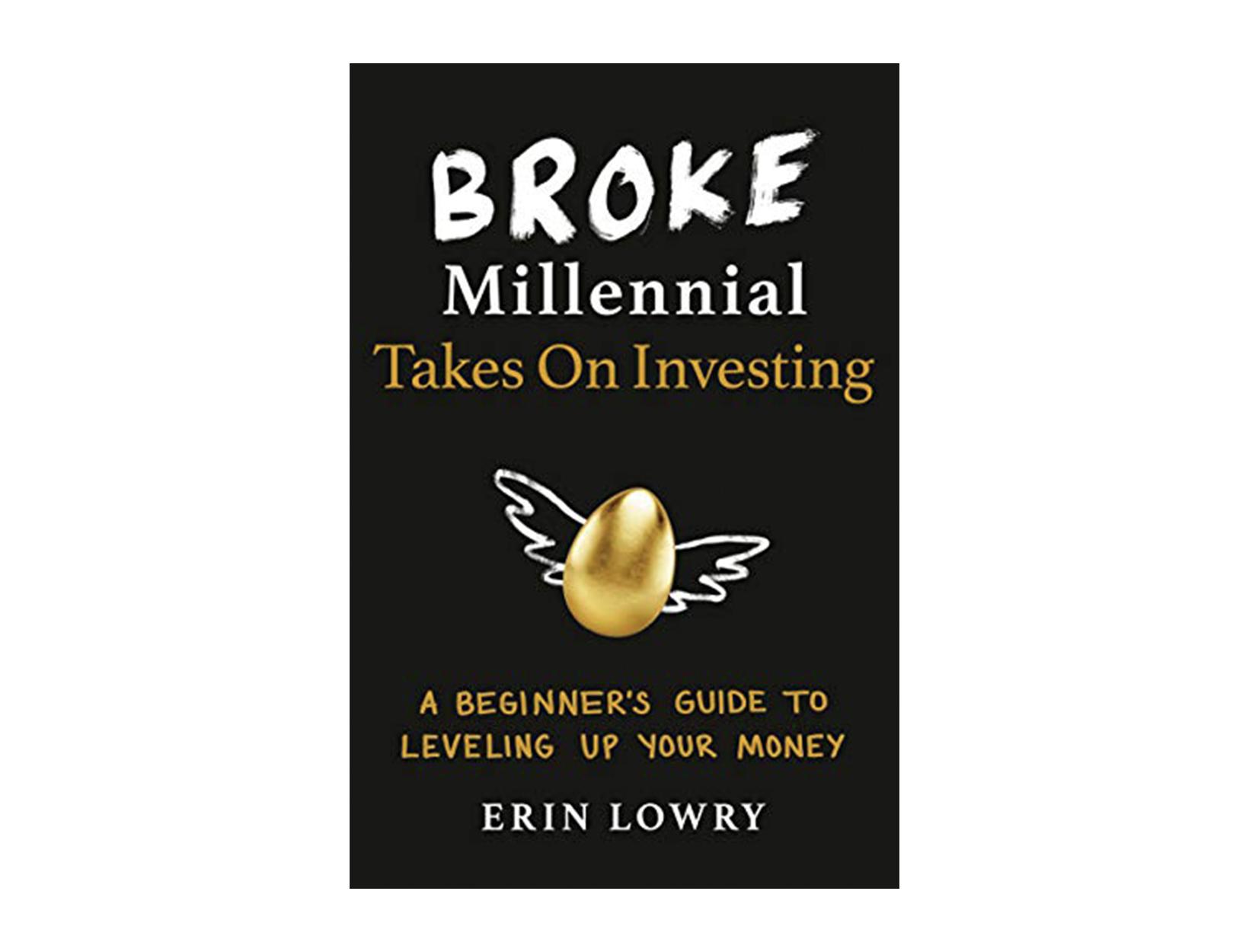 <em>Broke Millennial Takes On Investing</em> by Erin Lowry
