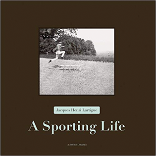 Jacques Henri Lartigue A Sporting Life