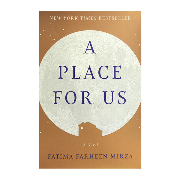 Fatima Farheen Mirza, A Place for Us