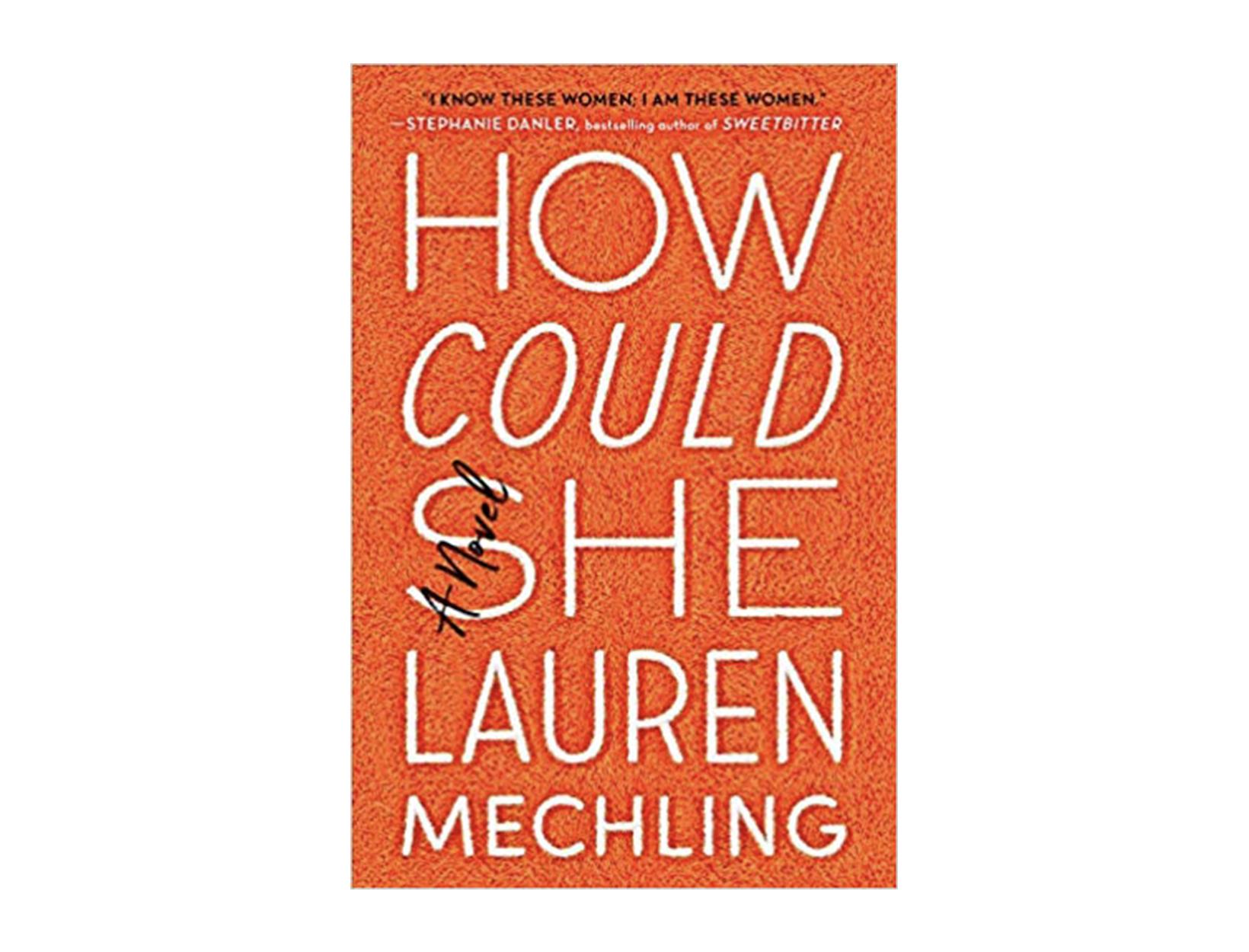 <em>How Could She</em> by Lauren Mechling