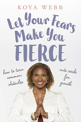 Koya Webb Let Your Fears Make You Fierce