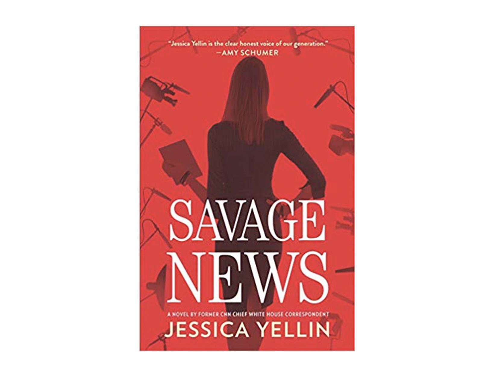<em>Savage News</em> by Jessica Yellin