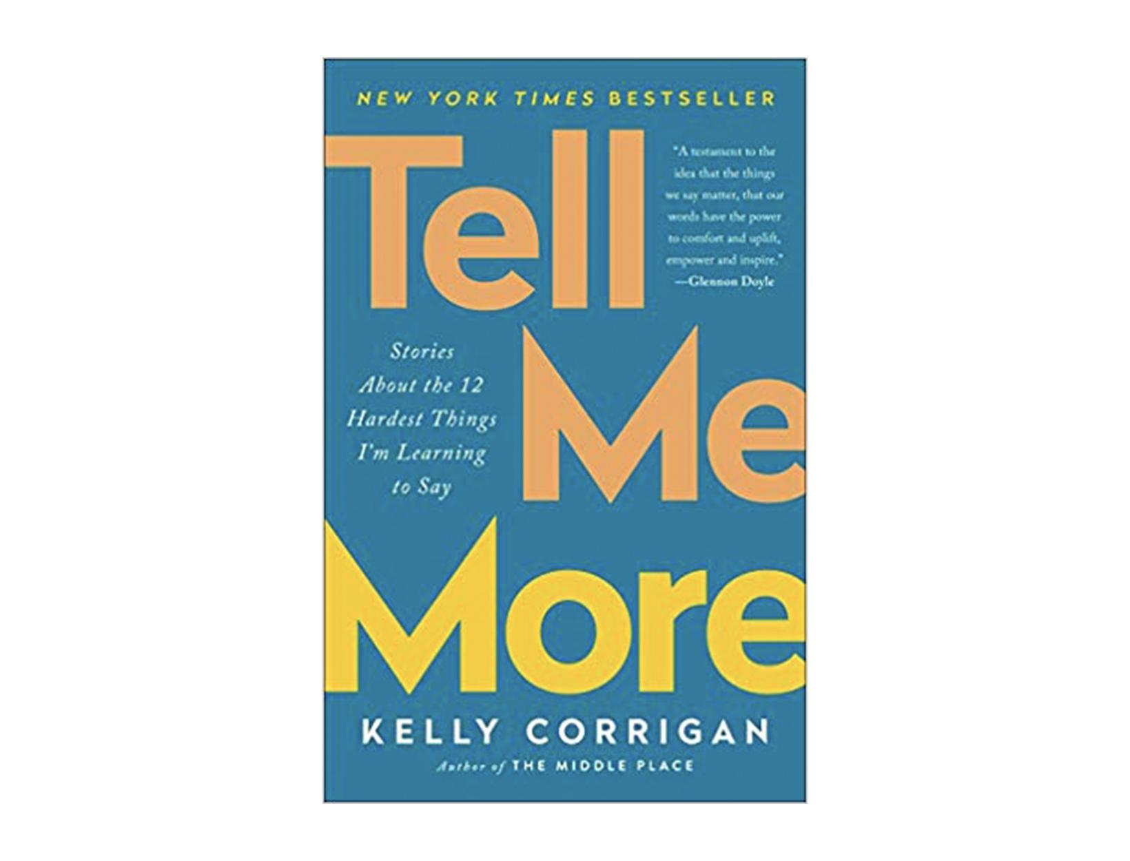 <em>Tell Me More</em> by Kelly Corrigan