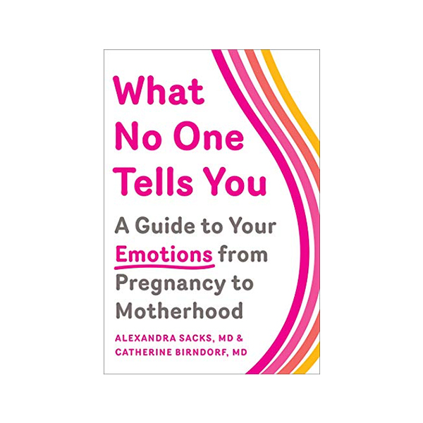 What No One Tells You by Alexandra Sacks & Catherine Birndorf, MD's