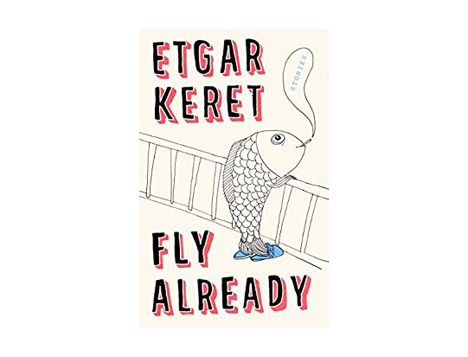 <em>Fly Already</em> byEtgarKeret