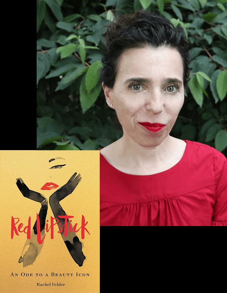 Rachel Felder Red Lipstick: An Ode to a Beauty Icon