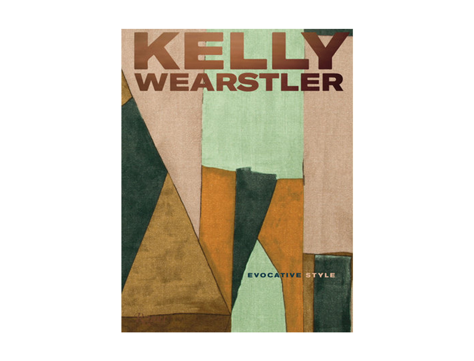 <em>Kelly Wearstler: Evocative Style</em> by Kelly Wearstler