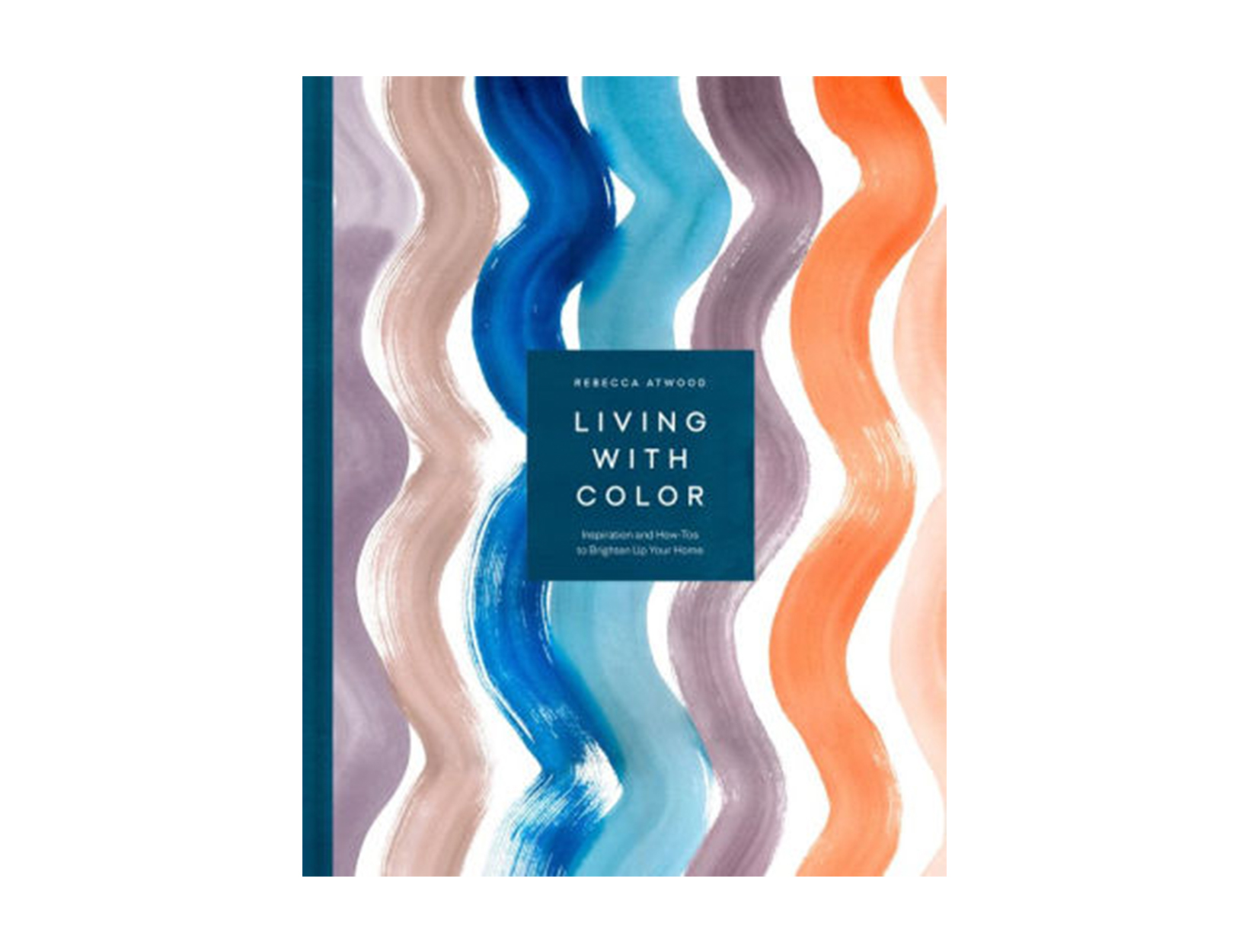 <em>Living with Color</em> by Rebecca Atwood
