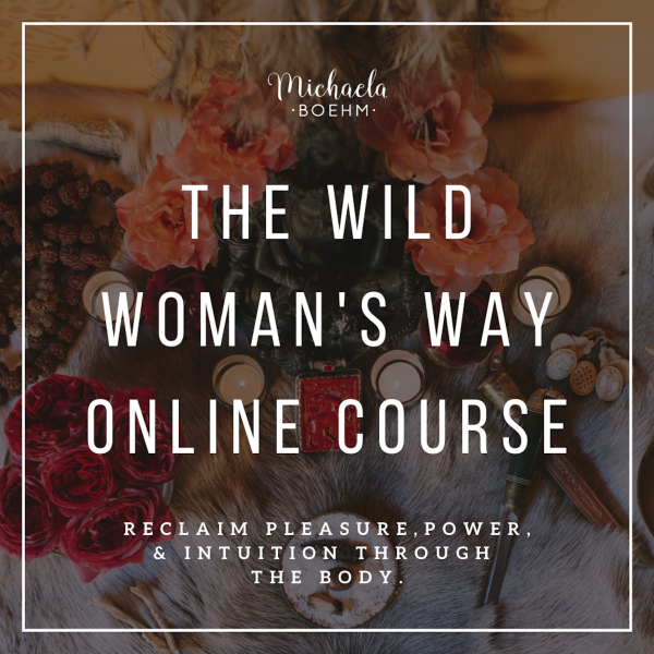 Micaela Boehm The Wild Woman's Way Course with Michaela Boehm