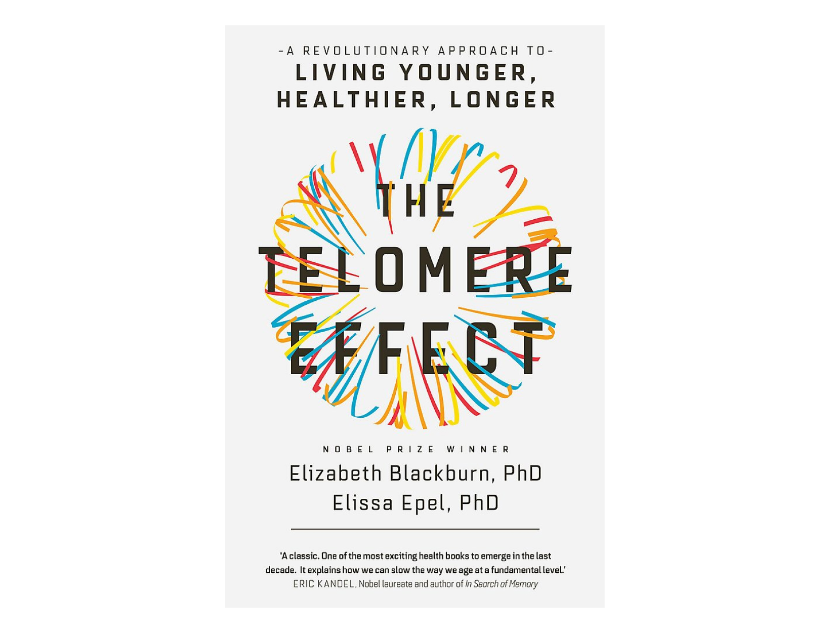 <em>The Telomere Effect</em> by Elizabeth Blackburn, PhD, and Elissa Epel, PhD