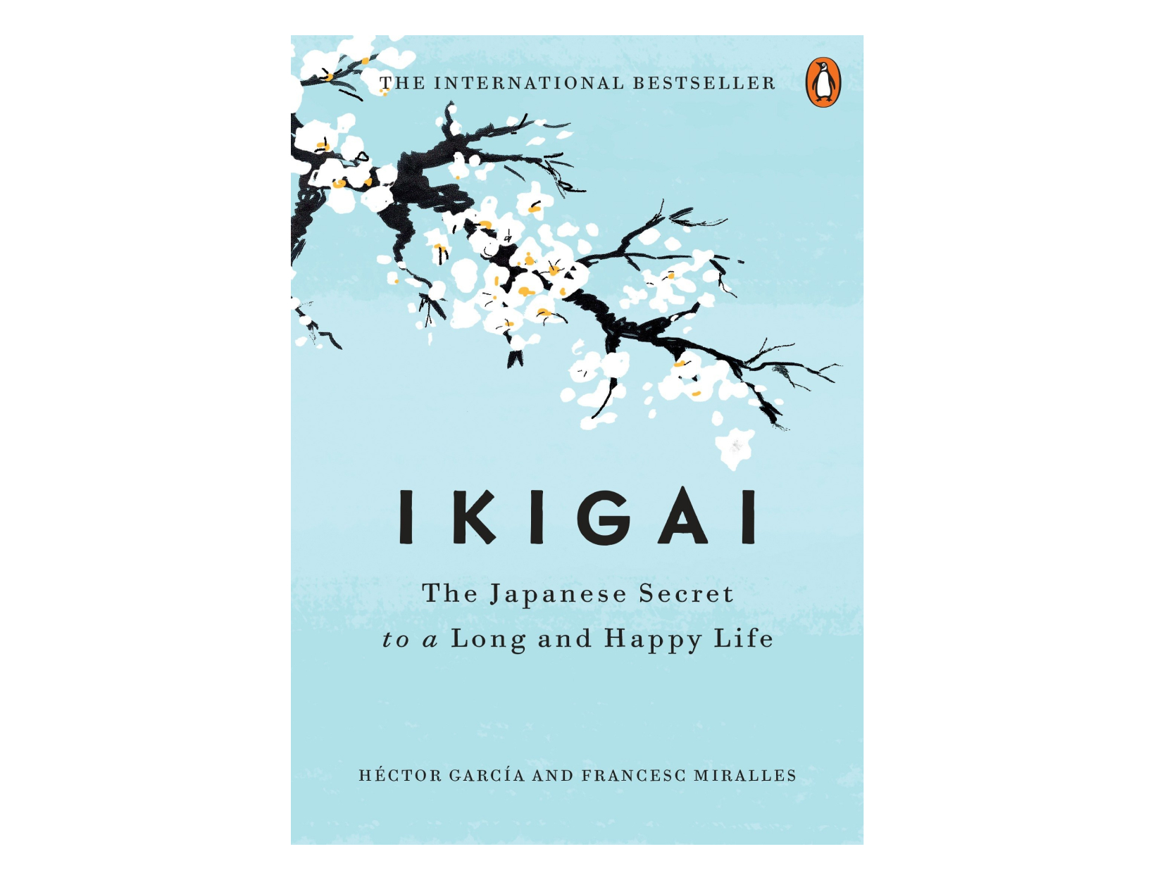 <em>Ikigai: The Japanese Secret to a Long and Happy Life</em> by Héctor García and Francesc Miralles