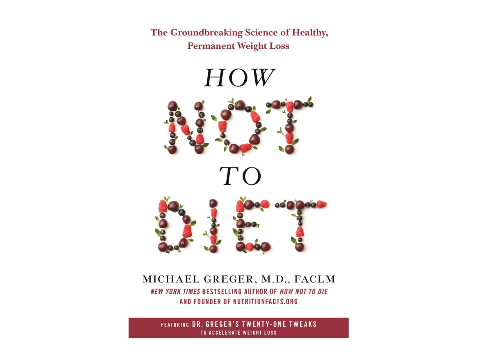<em>How Not to Diet</em> by Michael Greger, MD