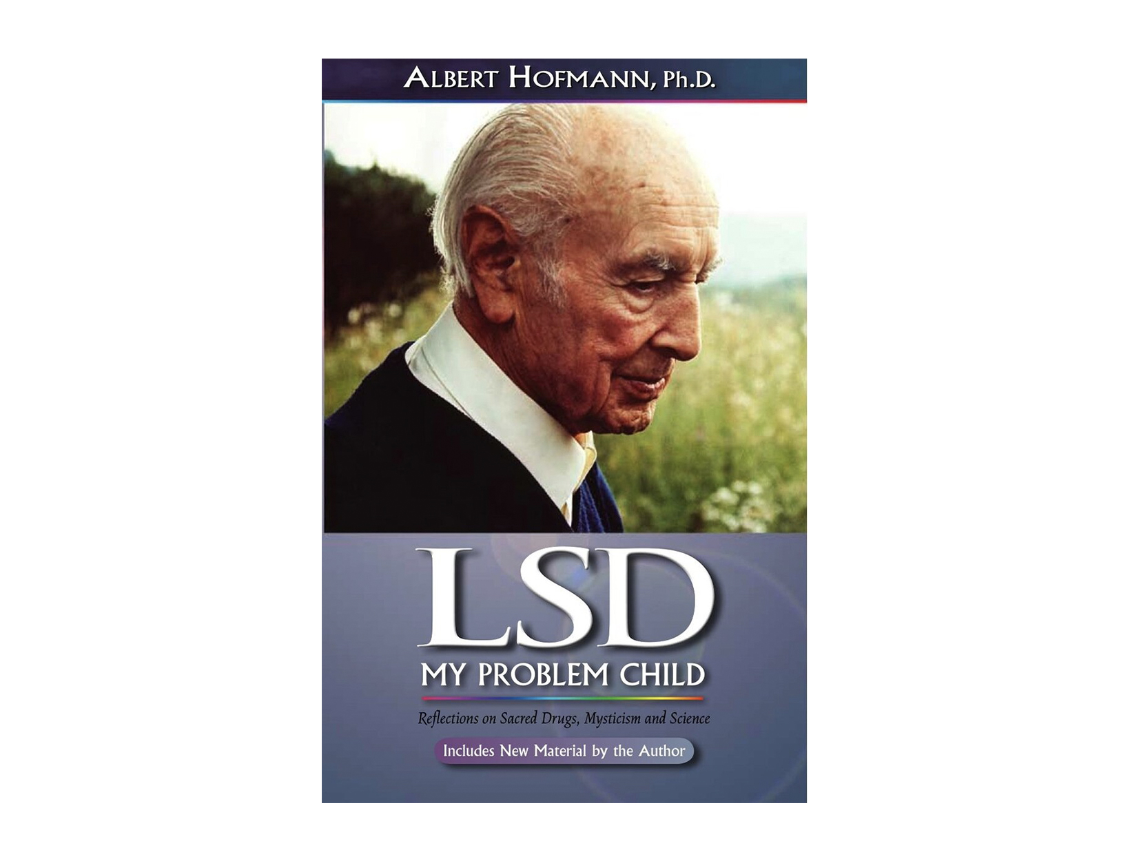 <em>LSD, My Problem Child</em> by Albert Hofmann, PhD