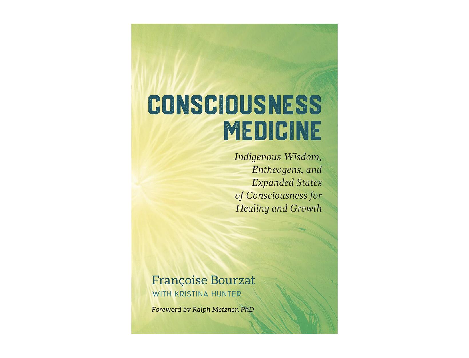 <em>Consciousness Medicine</em> by Françoise Bourzat with Kristina Hunter
