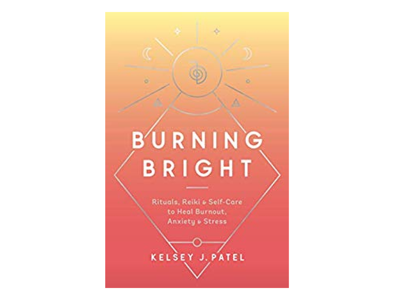 <em>Burning Bright</em> by Kelsey J. Patel