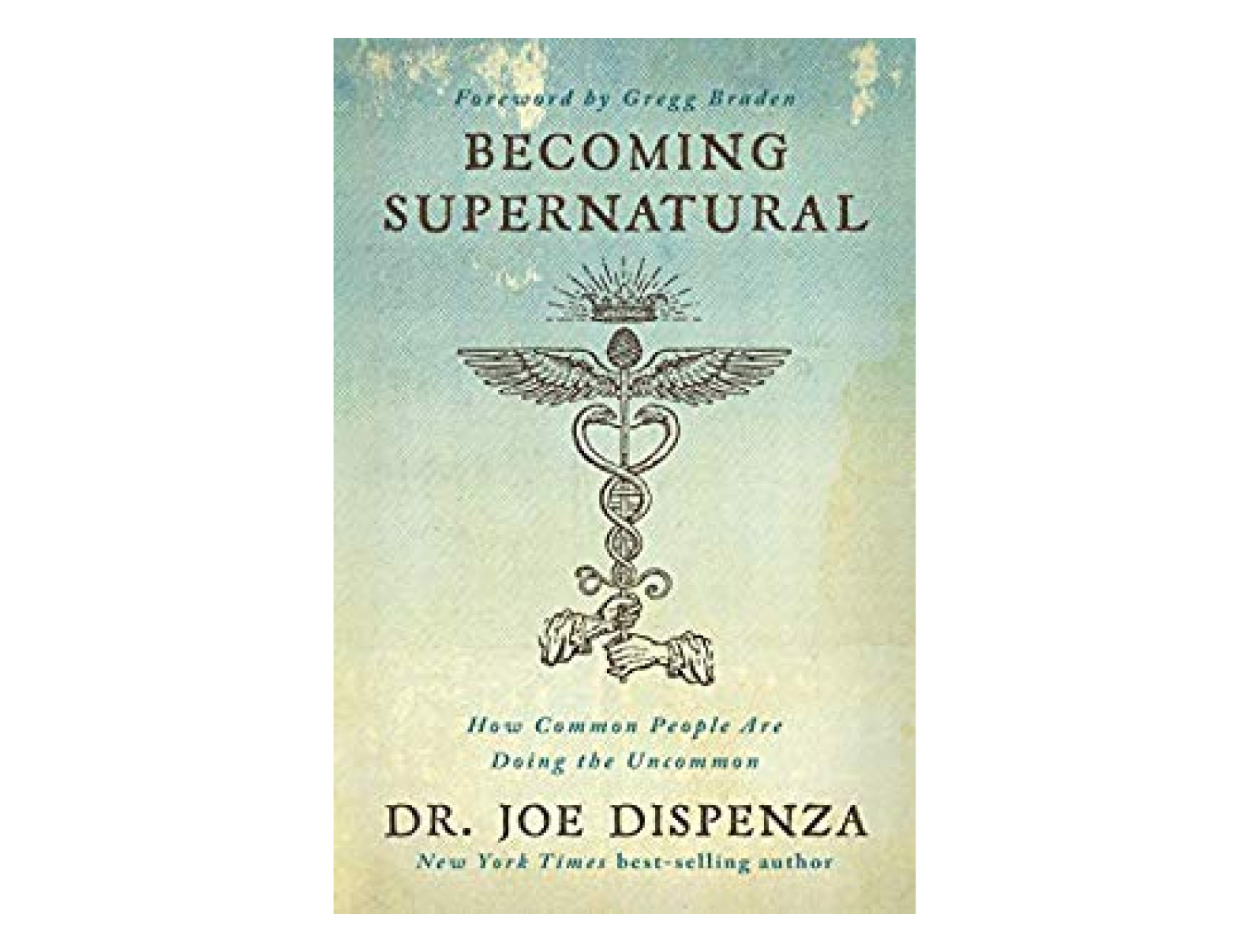 <em>Becoming Supernatural</em> by Joe Dispenza