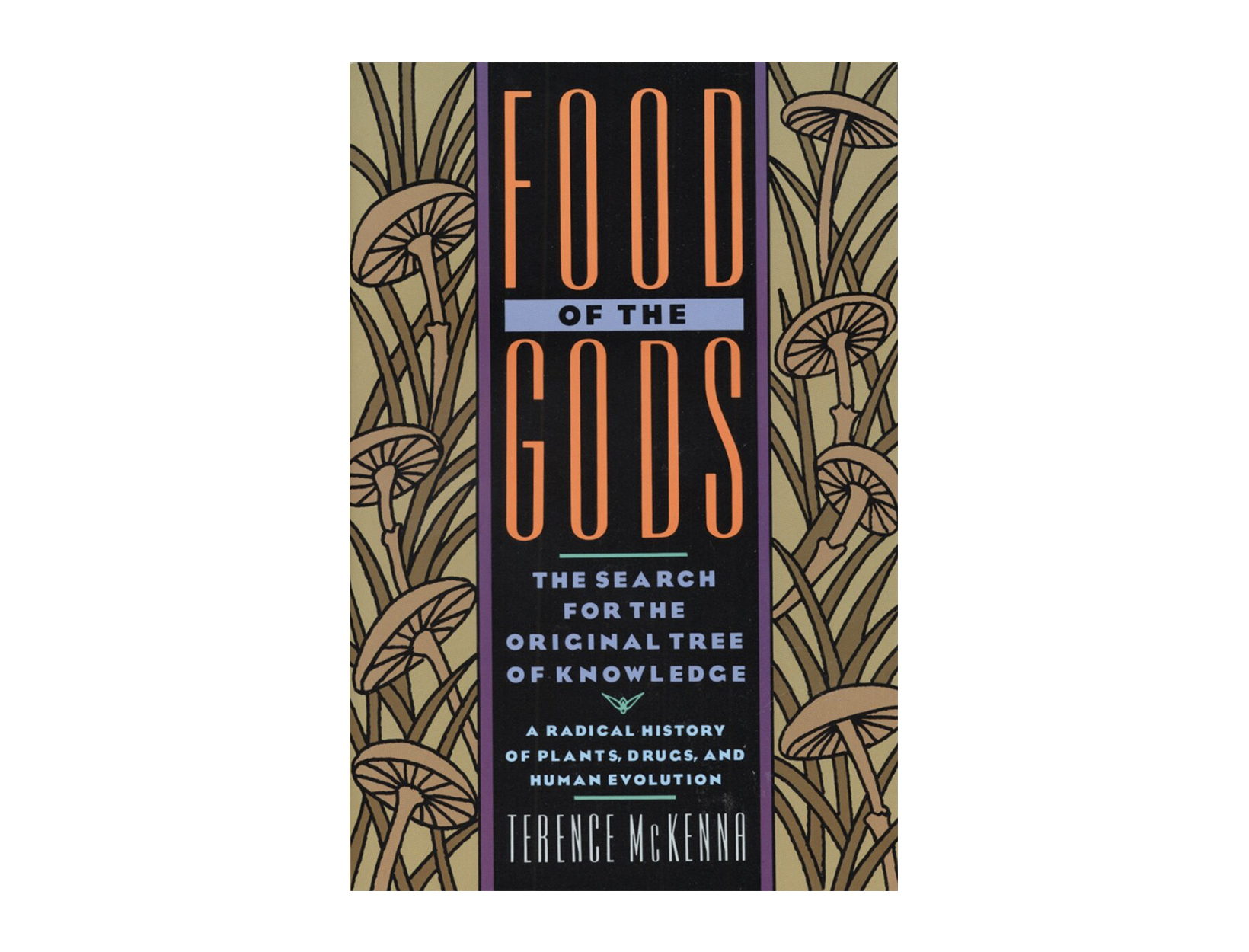 <em>Food of the Gods</em> by Terence McKenna