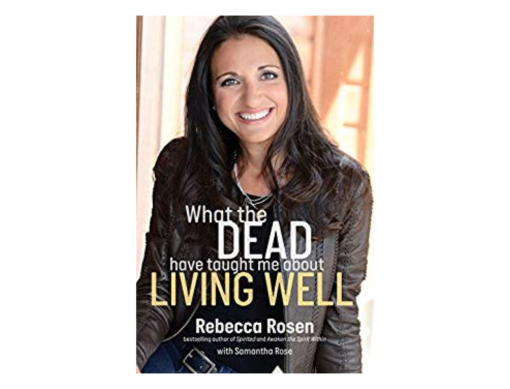 <em>What the Dead Have Taught Me about Living Well</em> by Rebecca Rosen
