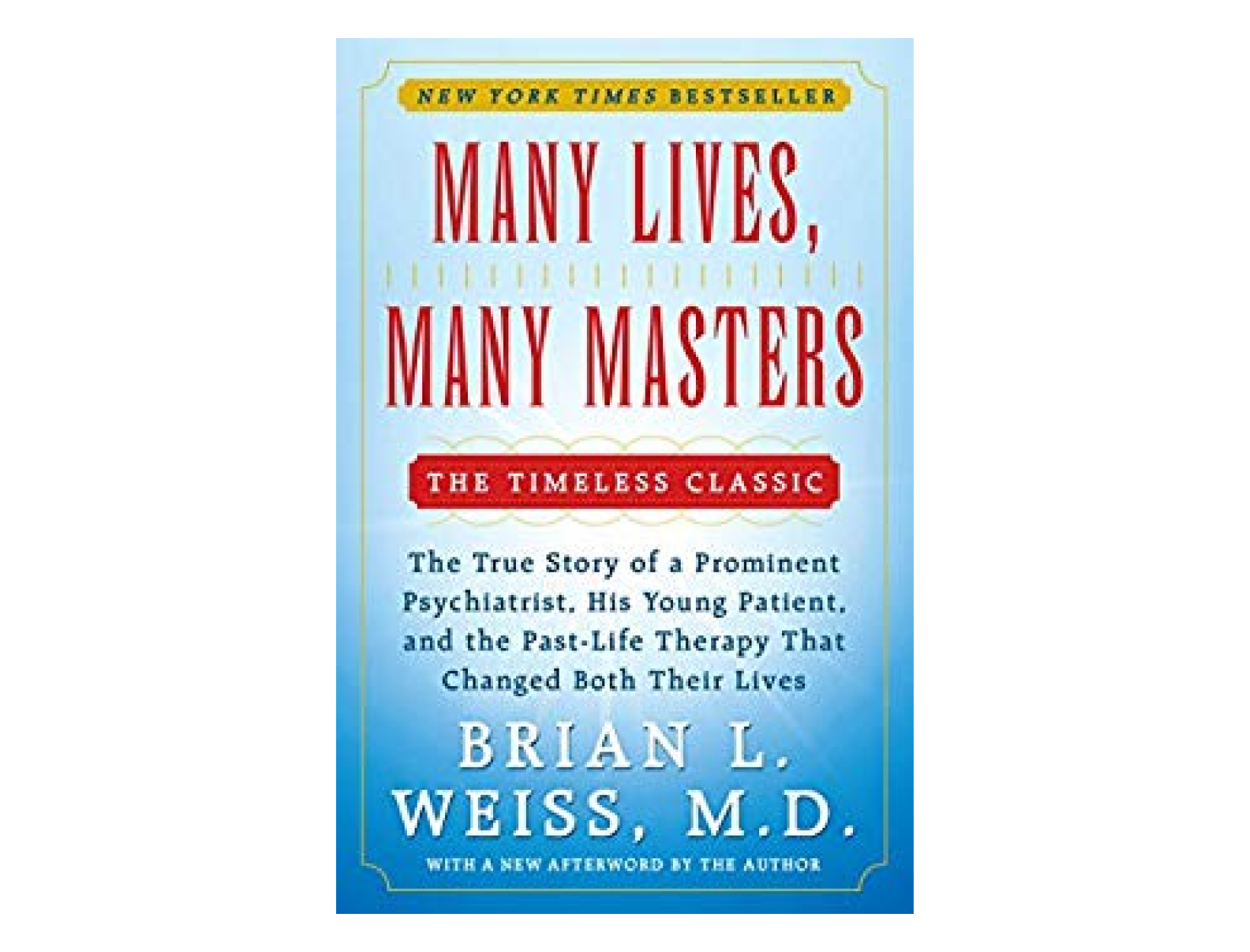 <em>Many Lives, Many Masters</em> by Brian L. Weiss, MD