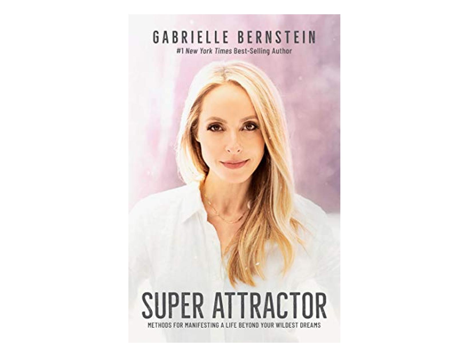 <em>Super Attractor</em> by Gabrielle Bernstein