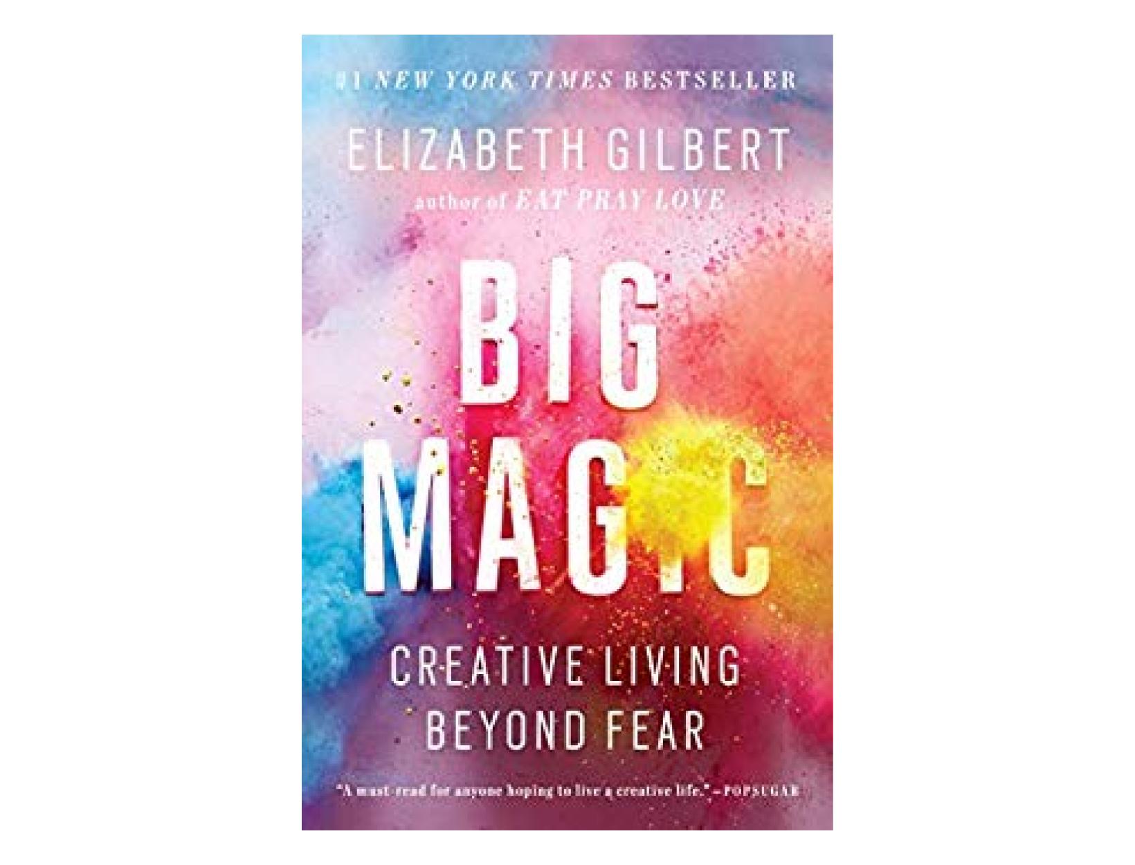 <em>Big Magic</em> by Elizabeth Gilbert