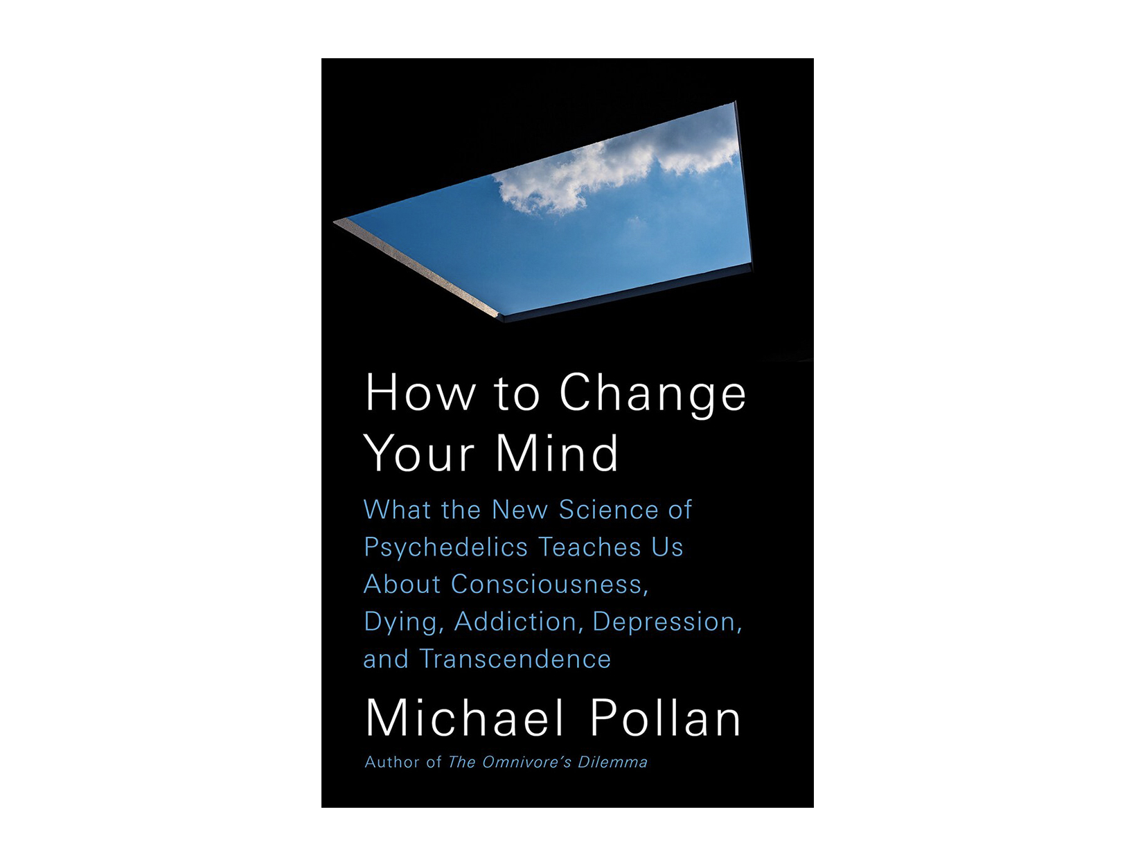 <em>How to Change Your Mind</em> by Michael Pollan